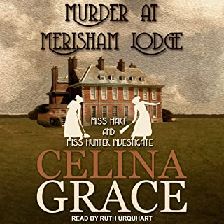 Murder at Merisham Lodge: Miss Hart and Miss Hunter Investigate Series, Book 1