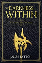 The Darkness Within (A Splintering World Book 1)