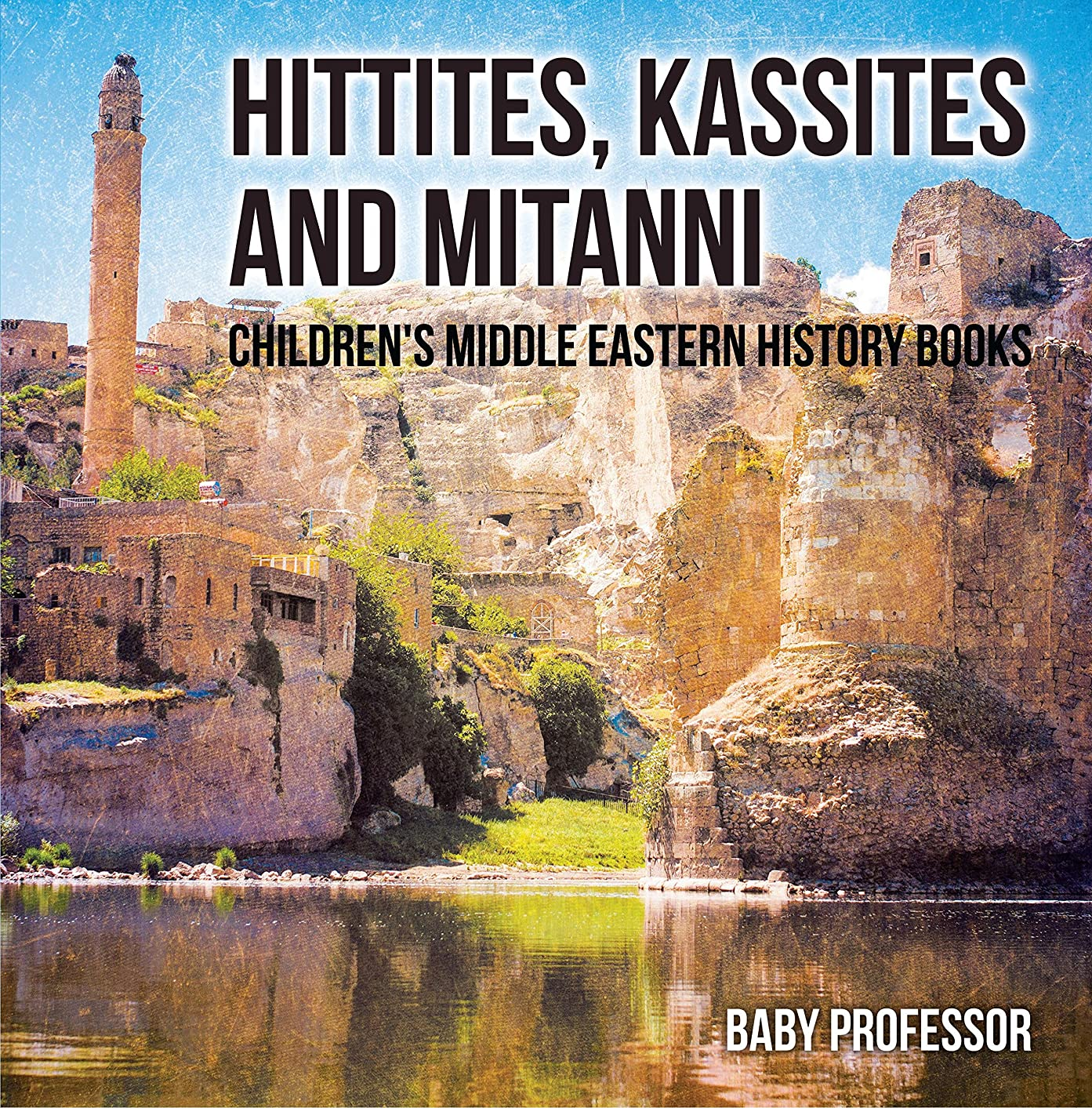 感謝祭悪用早熟Hittites, Kassites and Mitanni | Children's Middle Eastern History Books (English Edition)