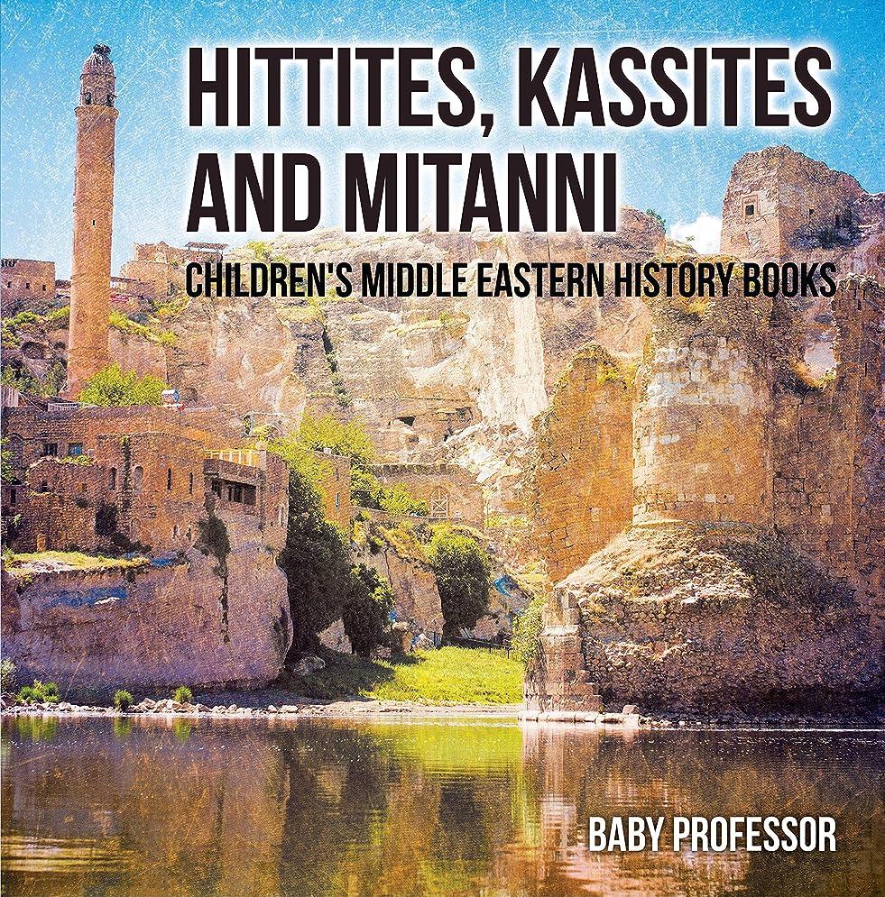 未来密度ビリーヤギHittites, Kassites and Mitanni | Children's Middle Eastern History Books (English Edition)