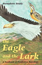The Eagle and the Lark: Textbook of Predictive Astrology
