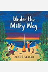 Under the Milky Way: Traditions and Celebrations Beneath the Stars Hardcover