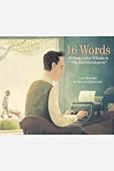"""16 Words: William Carlos Williams and """"The Red Wheelbarrow"""" Kindle Edition"""