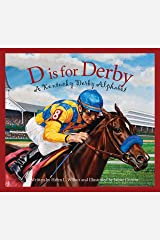 D is for Derby: A Kentucky Derby Alphabet: A Kentucy Derby Alphabet (Alphabet Books (Sleeping Bear Press)) Kindle Edition