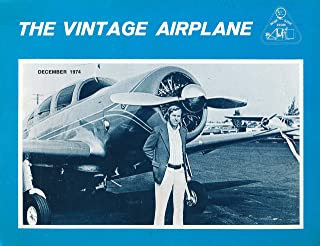 The Vintage Airplane : The Resurrection of a Spartan ; Bellanca the Early Years ; Curtiss Flying wing Biplane (1974 Journal)