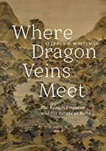 Where Dragon Veins Meet: The Kangxi Emperor and His Estate at Rehe