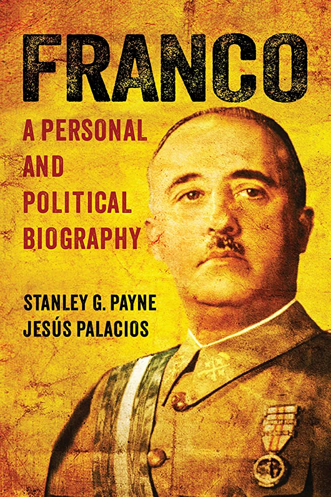 として蒸留タイムリーなFranco: A Personal and Political Biography (English Edition)