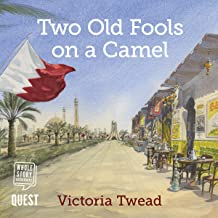 Two Old Fools on a Camel: Old Fools, Book 3