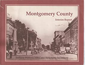 Montgomery County Interim Report - Indiana Historic Sites and Structures Inventory