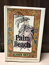 Palm Beach: The Place, The People, Its Pleasures and Palaces