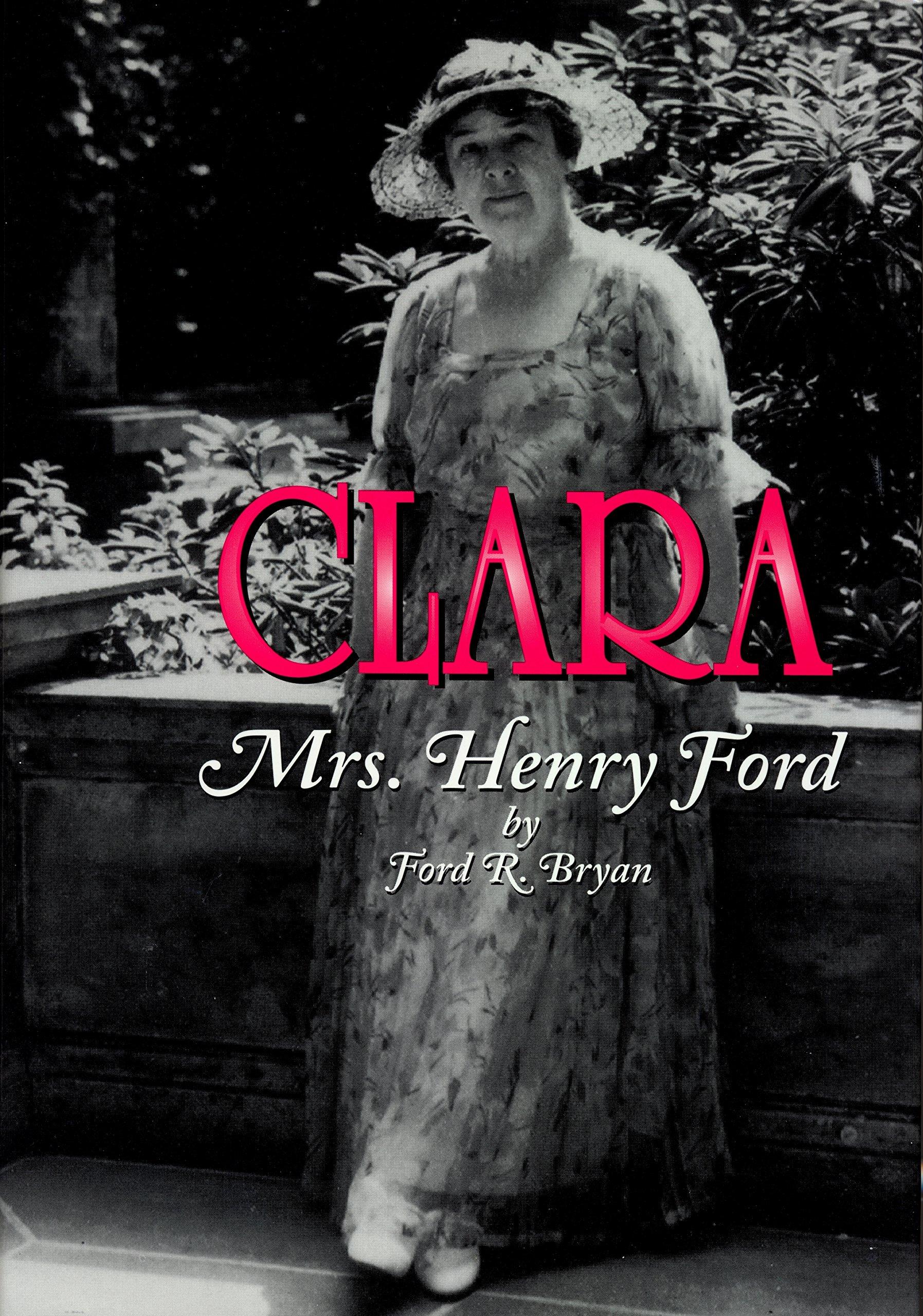 Clara: Mrs. Henry Ford