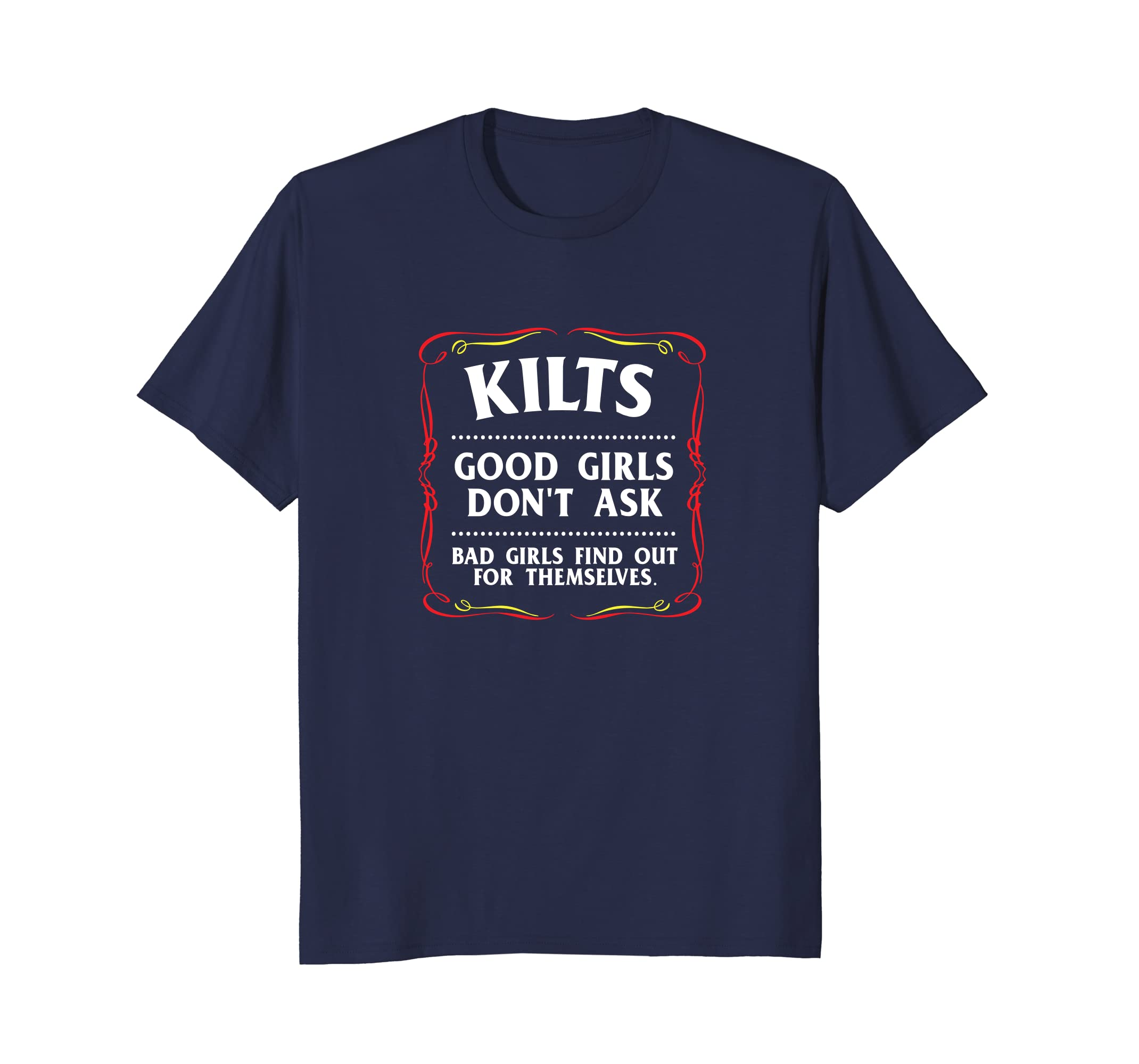 Kilts Good Girls Don't Ask T-shirt Funny Scottish Tee-mt
