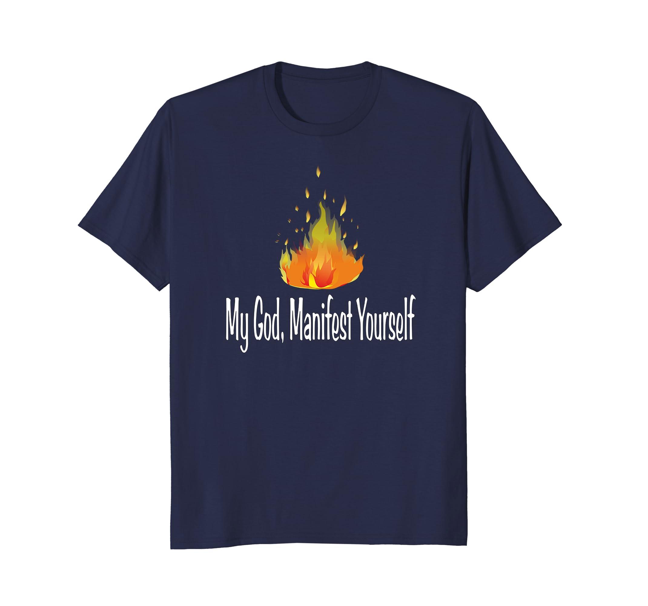 Yes God t.Shirt: My God manifest Yourself, Men, women, You- TPT