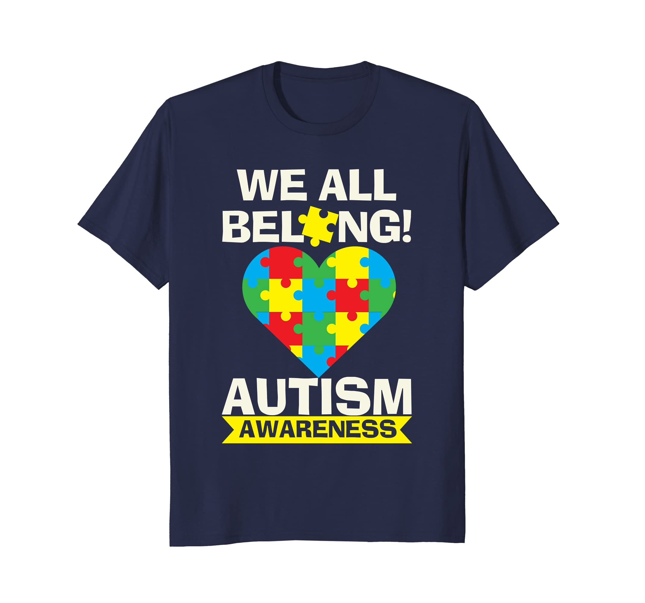Autism Awareness We All Belong Puzzle Heart Love T-Shirt-ah my shirt one gift