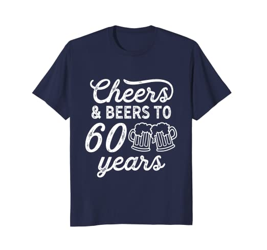 9d4065bb3 Image Unavailable. Image not available for. Color: Cheers and Beers To 60  Years T Shirt 60th Birthday Women Men