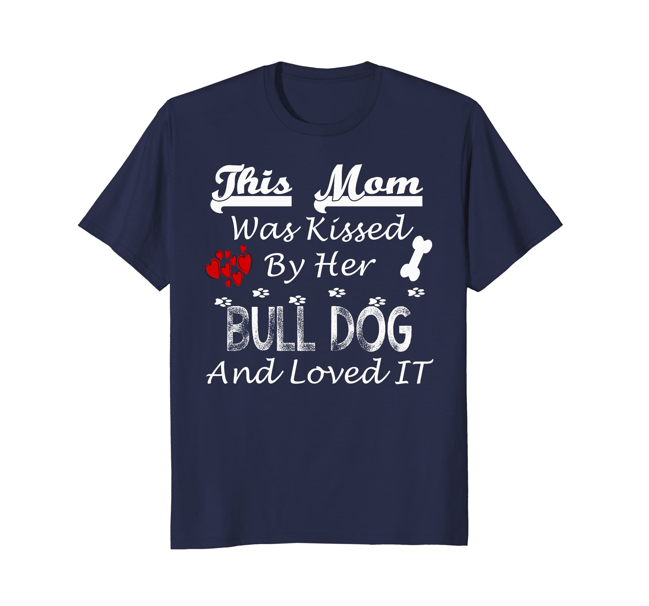 Bulldog Dog Shirt This Mom Kissed By Bulldog Loved It Funny-AZP