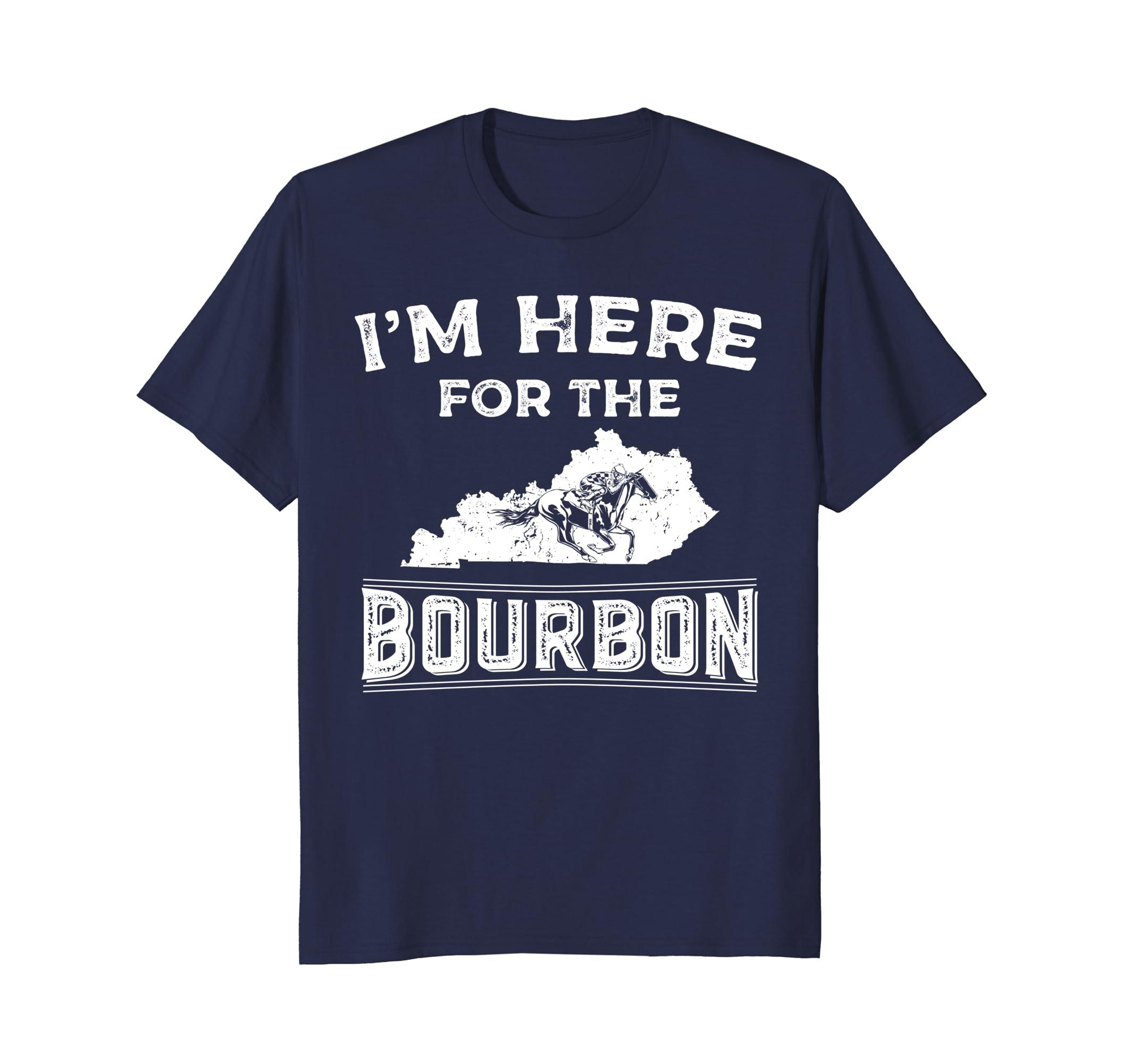 Funny Shirt Gift For Kentucky Born I'm Here For The Bourbon-Awarplus