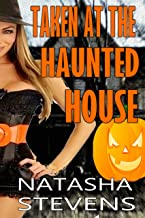 Taken at the Haunted House: A Sexy Halloween Romance Short Story