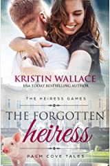 The Forgotten Heiress (The Heiress Games Book 3): Palm Cove Tales Kindle Edition