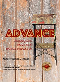 Advance: Navigating From Where I Am to Where I'm Destined to Be (English Edition)