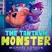 The Tantrum Monster: (Childrens books about Anger, Picture Books, Preschool Books, Ages 3 5, Baby Books, Kids Books, Kinde...