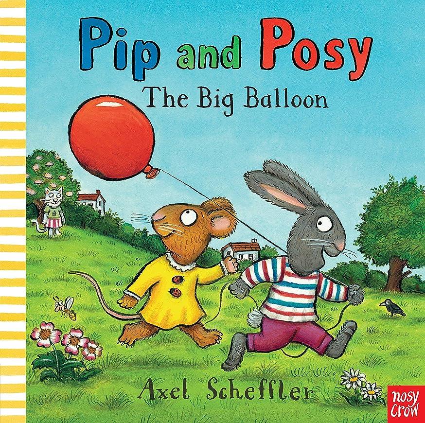 欠かせない新年販売計画Pip Posy the Big Balloon (Pip and Posy)