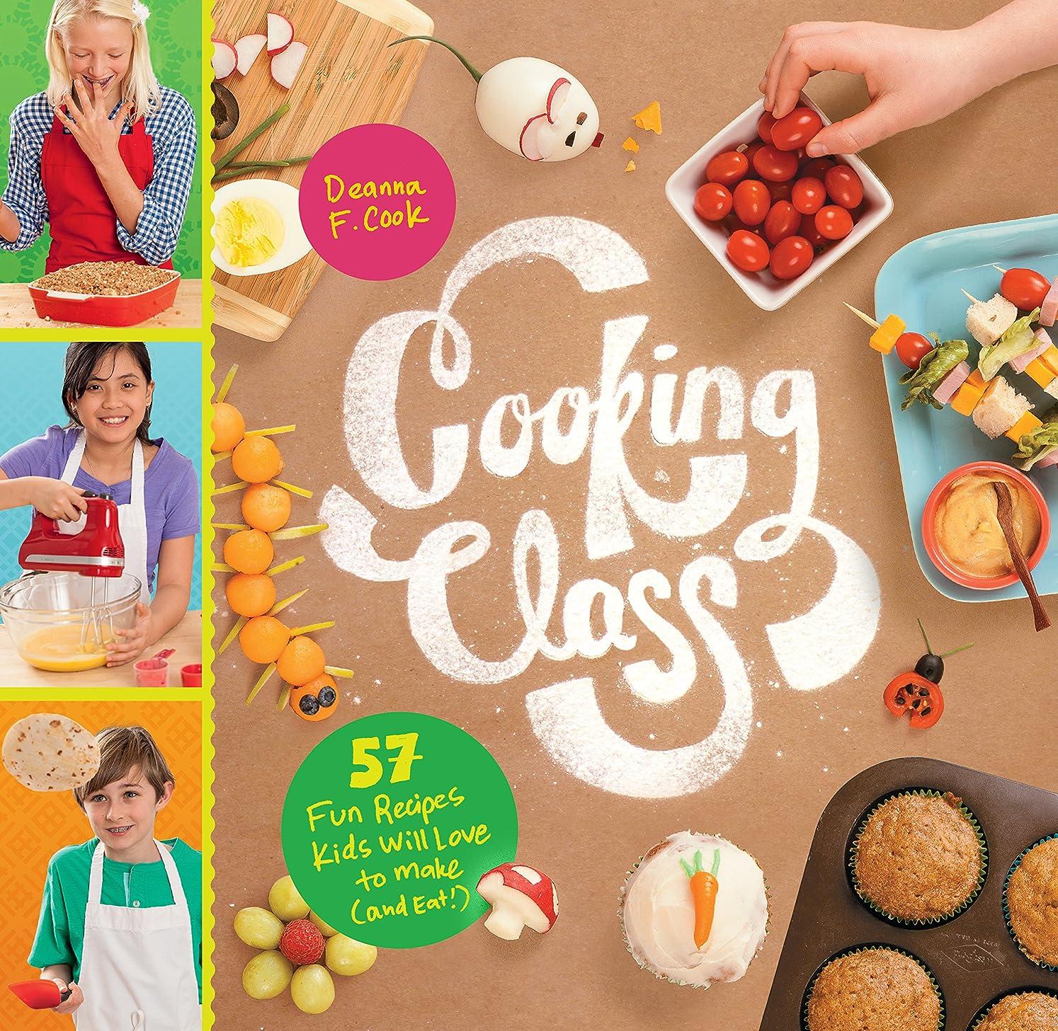 科学者スラム街退却Cooking Class: 57 Fun Recipes Kids Will Love to Make (and Eat!) (English Edition)