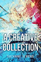 A Creative Collection: of Short Stories & Poetry