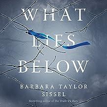 What Lies Below: A Novel