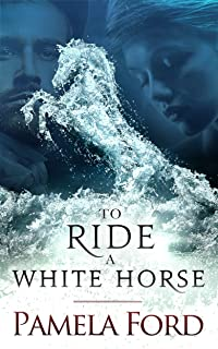 To Ride a White Horse: An Irish Historical Love Story (Out of Ireland Book 1)