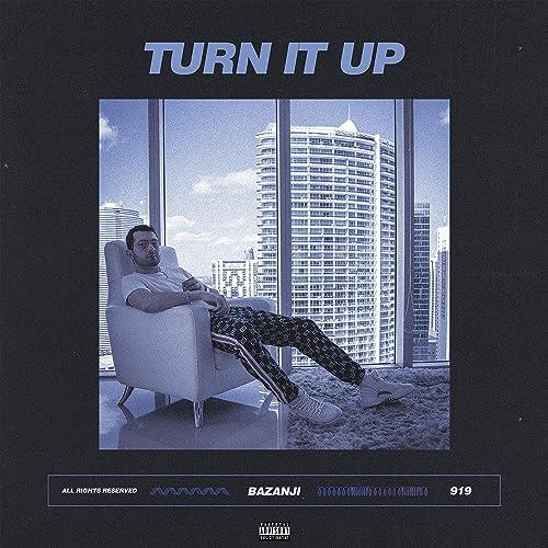 Turn It Up Explicit By Bazanji On Amazon Music Amazon Com