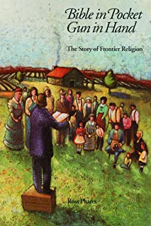 Bible in Pocket, Gun in Hand: The Story of Frontier Religion (Bison Books)