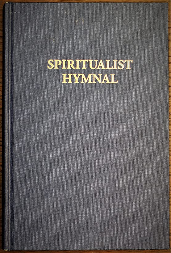 Spiritualist Hymnal Fourth Edition a Revised Collection of Words and Music for the Congregation Unknown Publish Date
