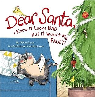 Dear Santa, I Know It Looks Bad but It Wasn't My Fault!