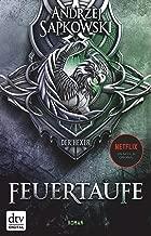 Feuertaufe: Roman Die Hexer-Saga 3 (German Edition)