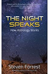The Night Speaks: How Astrology Works Kindle Edition