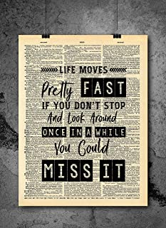 Ferris Bueller Life Moves Pretty Fast Quote Dictionary Art Print - Vintage Dictionary Print 8x10 inch Home Vintage Art Wall Art for Home Decor Wall Decorations For Living Room Bedroom Ready-to-Frame