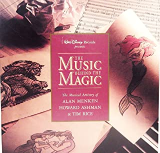 The Music Behind the Magic: The Musical Artistry of Alan Menken,  Howard Ashman, and Tim Rice.