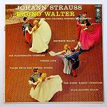 Johann Strauss, Bruno Walter: Emperor Waltz, Die Flaudermaus Overture, Vienna Life, Tales for the Vienna Woods, THe Gypsy Baron Overture, Blue Danube Waltz
