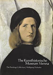 The Kunsthistorische Museum Vienna: the Painting Collection
