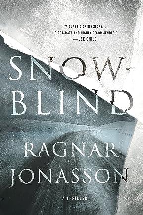 Snowblind: A Thriller (The Dark Iceland Series Book 1) (English Edition)