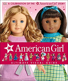 American Girl: Ultimate Visual Guide: A Celebration of the American Girl(r) Story