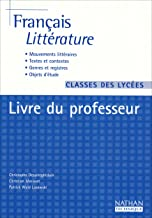 Français littérature Classes des lycées : Livre du professeur (PROFESSEURS LT AUTRES)