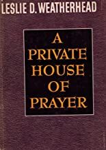 A Private House of Prayer By Leslie D. Weatherhead (Hardcover 1958)