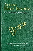 La tabla de Flandes (30 aniversario) / The Flanders Panel (COLECCIÓN - EDICIONES CONMEMORATIVAS ARTURO PÉREZ - REVERTE) (S...