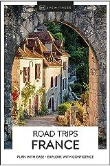 DK Eyewitness Road Trips France (Travel Guide) Kindle Edition