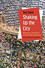 Shaking Up the City: Ignorance, Inequality, and the Urban Question (English Edition)
