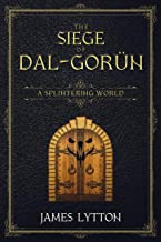 The Siege of Dal-Gorün (A Splintering World Book 3)