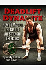 Deadlift Dynamite: How To Master The King of All Strength Exercises (English Edition) Format Kindle