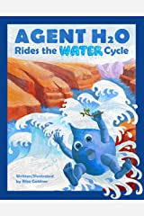 Agent H2O Rides the Water Cycle Kindle Edition